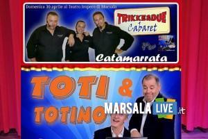 trikke-e-due-cabaret-e-toti-e-totino-impero-a-marsala