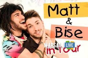 Matt e Bise in tour a Marsala sabato 12 agosto
