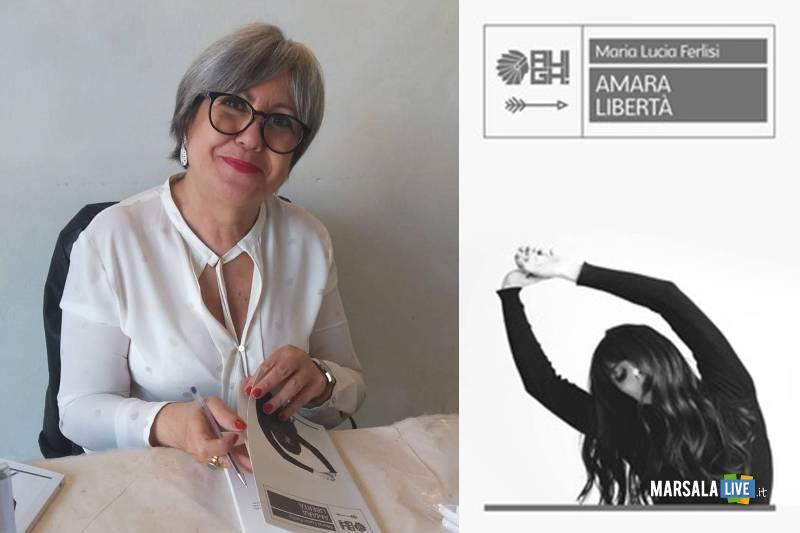 Maria Lucia Ferlisi, Marsala - Amara Libertà