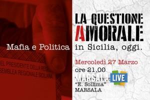 LA QUESTIONE AMORALE - MAFIA E POLITICA IN SICILIA, OGGI