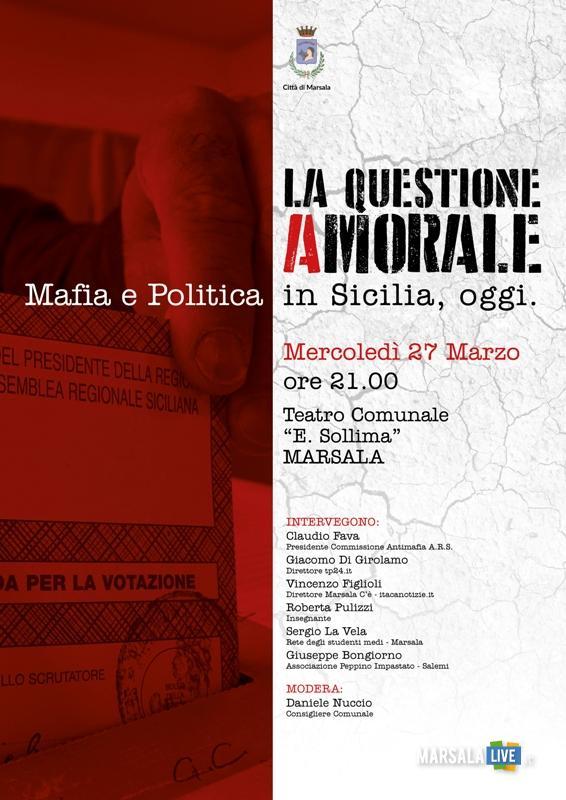 LA QUESTIONE AMORALE - MAFIA E POLITICA IN SICILIA, OGGI - Marsala