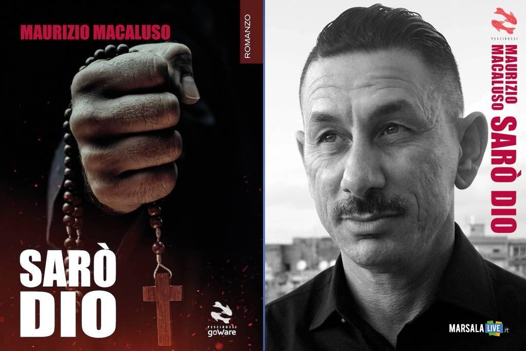 Sarò Dio, il nuovo romanzo di Maurizio Macaluso