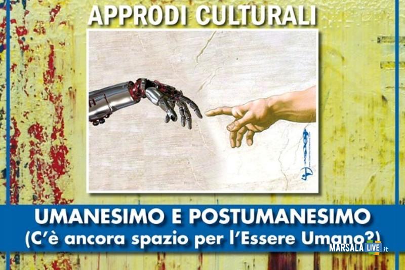 Umanesimo e Postumanesimo, marsala