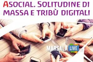 A-Social, solitudine di massa e tribù digitali