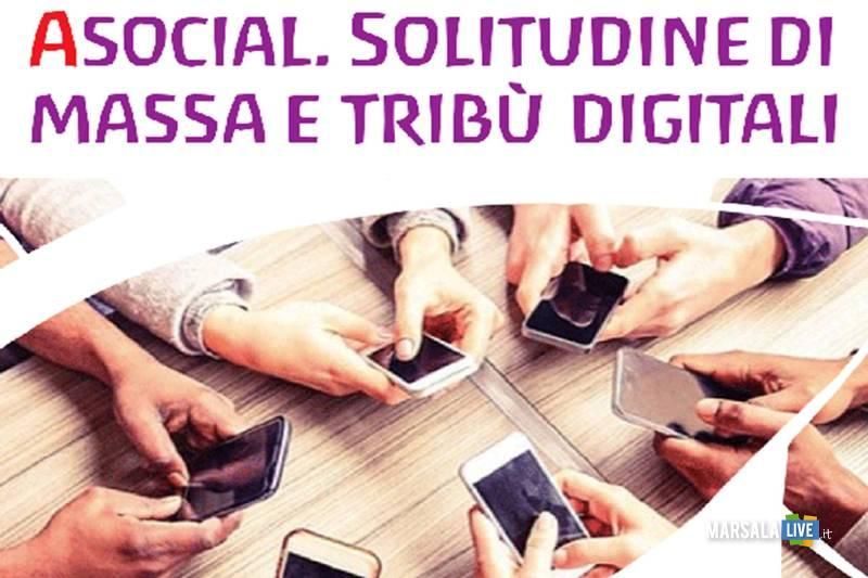 A-Social, solitudine di massa e tribù digitali